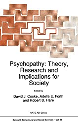 Psychopathy: Theory, Research and Implications for Society (Nato Science Series D:)
