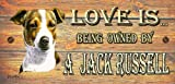 """Jack Russell Holzschild mit Aufschrift """"Love is Being Owned By A Jack Russell"""