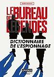 Telecharger Livres Le Bureau des legendes Dictionnaire de l espionnage (PDF,EPUB,MOBI) gratuits en Francaise