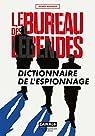 Le Bureau des légendes - Dictionnaire de l'espionnage par Michaux