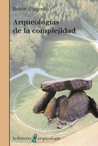 Arqueologías de la complejidad (Arqueologia (bellaterra)) por Chapman Robert