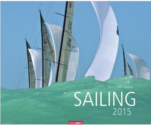 Kalender 2015 Sailing Segelkalender Wandkalender 55,5 x 45,5 cm