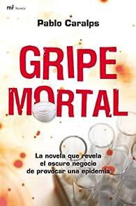 Gripe mortal par Pablo Caralps