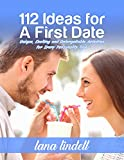 112 Ideas for a First Date: Unique, Exciting and Unforgettable Activities for Every Personality Type (English Edition)