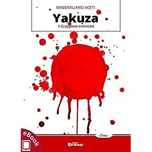 Yakuza: Il Giappone criminale (Collana Orme - Saggistica e manuali)