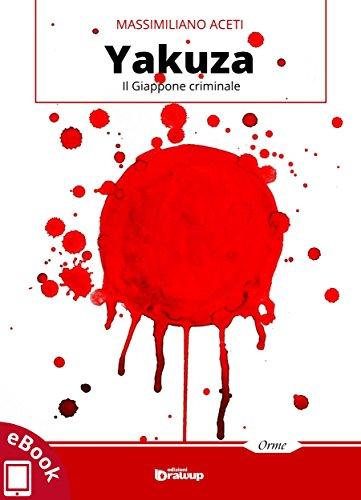 Yakuza: Il Giappone criminale (Collana Orme: saggi e manuali)