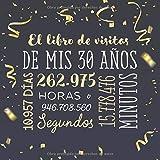 El libro de visitas de mis 30 años: Decoración para celebrar una fiesta de 30 cumpleaños – Regalo para hombre y mujer - 30 añ