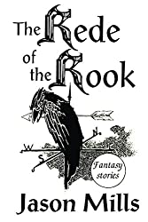 The Rede of the Rook: Fantasy stories