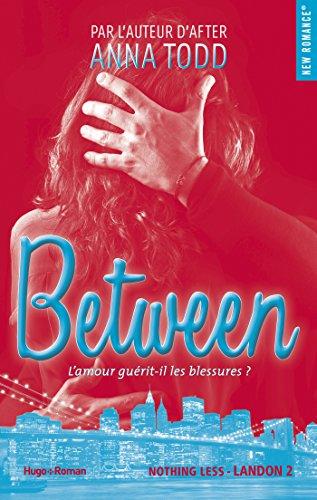 Between (NEW ROMANCE) par Anna Todd
