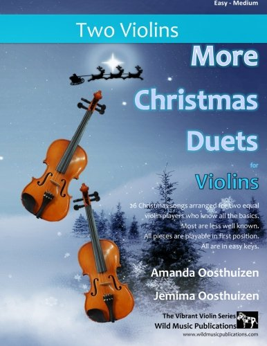 More Christmas Duets for Violins: 26 wonderful Christmas songs arranged for two equal violin players who know all the basics. Exciting less well known carols. All are in easy keys por Amanda Oosthuizen