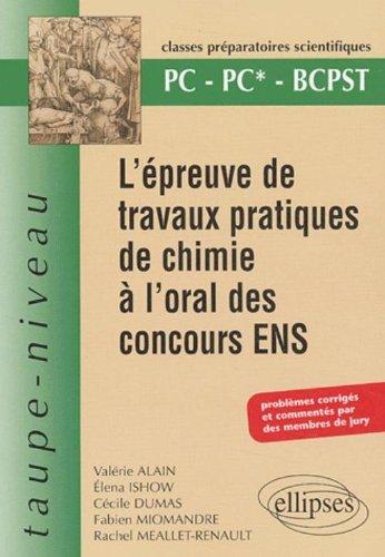 L'preuve de travaux pratiques de chimie  l'oral des concours ENS - PC PC*- BCPST - Problmes corrigs et comments par des membres du jury