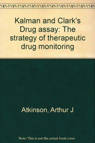 Kalman and Clark's Drug assay : The strategy of therapeutic drug monitoring