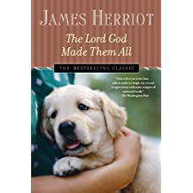 The Lord God Made Them All (All Creatures Great and Small) by James Herriot (2004-10-12)