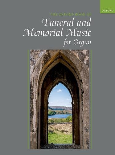 The Oxford Book of Funeral and Memorial Music for Organ: Vocal Score