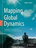 Mapping Global Dynamics: Geographic Perspectives from Local Pollution to Global Evolution (Environmental Pollution, Band 28)