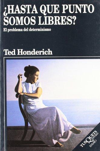 ¿Hasta qué punto somos libres? (Ensayo) por Ted Honderich