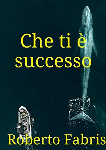 Che ti è successo (Italian Edition) par Roberto Fabris
