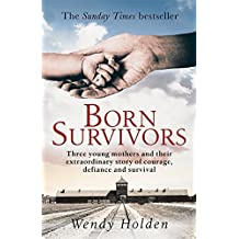 Born Survivors by Wendy Holden (2015-10-15)