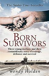 Born Survivors by Wendy Holden (2015-10-15)
