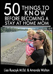 50 Things to Know Before Becoming a Stay at Home Mom: Tips Shared From a Real Life Stay at Home Mom (English Edition)