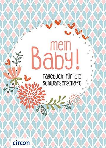 Mein Baby!: Tagebuch für die Schwangerschaft