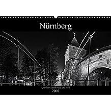 Nürnberg - Ansichten in schwarz und weiß (Wandkalender 2018 DIN A2 quer): Bilder Nürnberger Wahrzeichen in schwarz-weiß (Monatskalender, 14 Seiten ) (CALVENDO Orte)