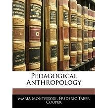 [(Pedagogical Anthropology)] [By (author) Maria Montessori ] published on (January, 2010)