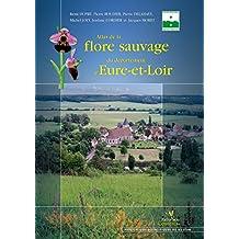 Atlas de la flore sauvage du département d'Eure-et-Loir (Collection Parthénope)