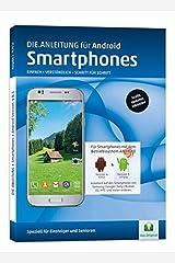 DIE ANLEITUNG für Smartphones mit Android 4/5 - Speziell für Einsteiger und Senioren Broschiert