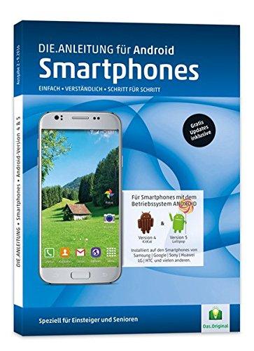 Die.Anleitung für Smartphones mit Android 4/5 - Speziell für Einsteiger und Senioren