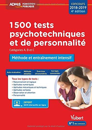 1500 tests psychotechniques et de personnalité - Méthode et entraînement intensif - Concours A, B, C - Concours 2018-2019