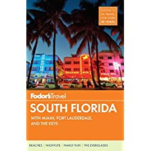 Fodor's South Florida: with Miami, Fort Lauderdale & the Keys (Full-color Travel Guide, Band 14)