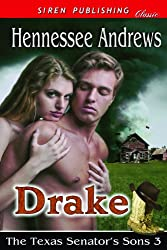Drake [The Texas Senator's Sons 3] (Siren Publishing Classic)