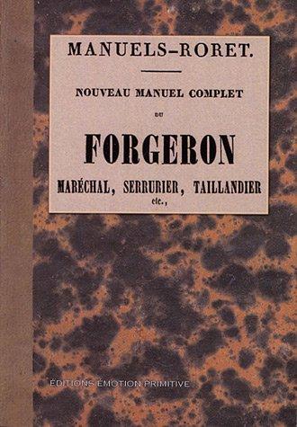 Nouveau manuel complet du forgeron : Maréchal, serrurier, taillandier, etc. par Mapod