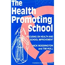 The Health Promoting School: Focusing on Health and School Improvement by Mark Boddington (1996-01-01)
