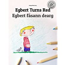 Egbert Turns Red/Egbert fásann dearg: Children's Picture Book/Coloring Book English-Irish Gaelic (Bilingual Edition/Dual Language)