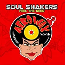Feel The Need by Soul Shakers (2010-07-26)