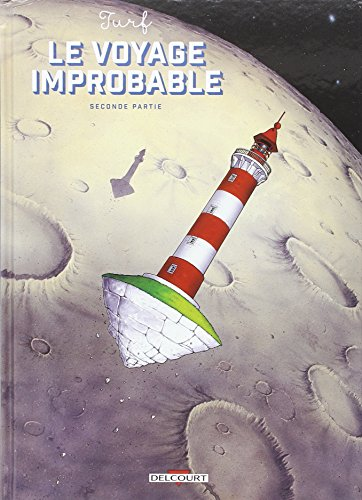 Le voyage Improbable - Seconde Partie