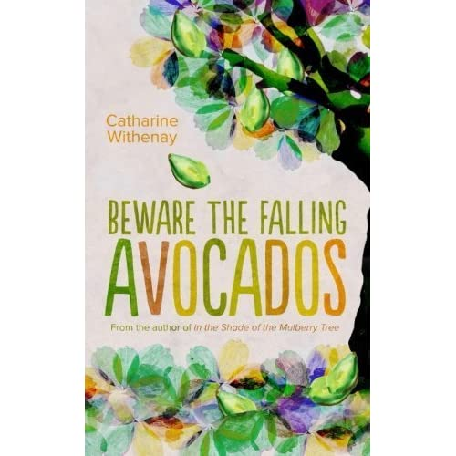 Beware the Falling Avocados by Catharine Withenay (2016-05-13)
