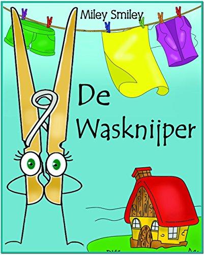 Children's Book Dutch: De Wasknijper (Boeken voor kinderen bedtime stories in Dutch) (Dutch Edition)