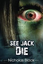 See Jack Die (Volume 1) by Nicholas Black (2013-07-31)