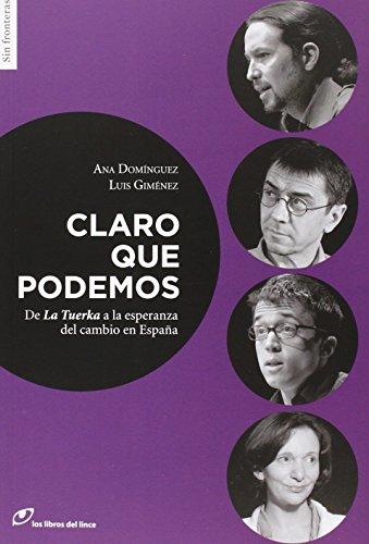 Claro Que Podemos. De La Tuerka A La Esperanza De Cambio En España (Sin fronteras) por Ana Domínguez