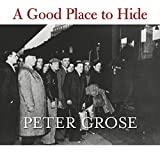 Front cover for the book A Good Place to Hide: How One French Community Saved Thousands of Lives in World War II by Peter Grose