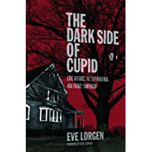 The Dark Side of Cupid: Love Affairs, the Supernatural, and Energy Vampirism (English Edition)