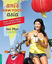 Ani's Raw Food Asia: Easy East-West Fusion Recipes