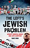 Image de The Left's Jewish Problem: Jeremy Corbyn, Israel and Anti-Semitism