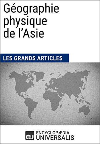Géographie physique de l'Asie par Encyclopaedia Universalis
