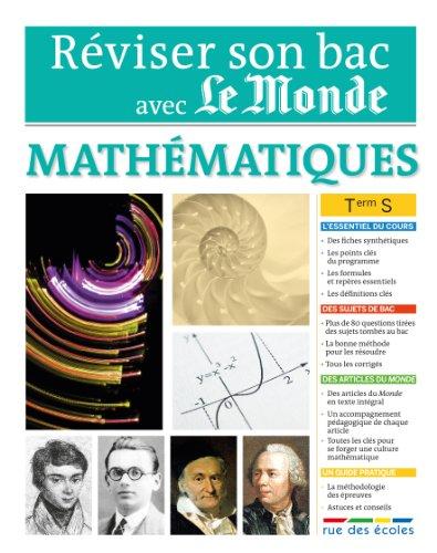 Réviser son bac avec Le Monde : Mathématiques, Terminale S