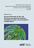 Ein Neues Konzept zur 2D- und 3D-Visualisierung Kontinuierlicher, Multidimensionaler, Meteorologischer Satellitendaten (Schriftenreihe des Instituts ... Karlsruher Institut für Technologie)