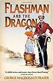 Flashman and the Dragon (The Flashman Papers, Book 10) (Flashman 10)